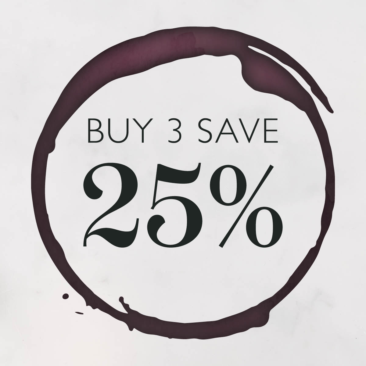 Buy 3 save 25% on Selected Wines
